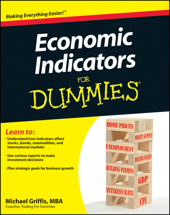 Michael Griffis Economic Indicators For Dummies statistics for business and economics