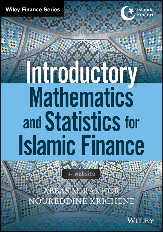 Abbas Mirakhor Introductory Mathematics and Statistics for Islamic Finance zamir iqbal intermediate islamic finance
