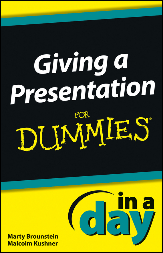 Malcolm Kushner Giving a Presentation In a Day For Dummies donaldson negotiating skills in a day for dummies