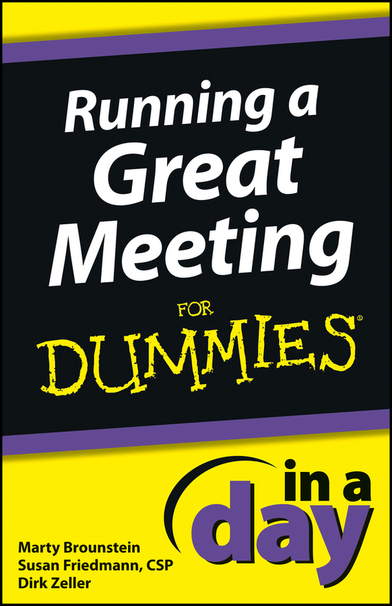 Dirk Zeller Running a Great Meeting In a Day For Dummies donaldson negotiating skills in a day for dummies