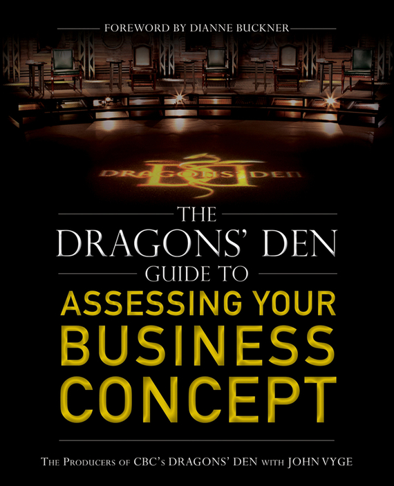 John  Vyge The Dragons' Den Guide to Assessing Your Business Concept cheryl rickman the digital business start up workbook the ultimate step by step guide to succeeding online from start up to exit