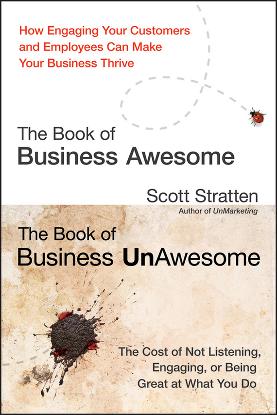 Scott Stratten The Book of Business Awesome / The Book of Business UnAwesome ISBN: 9781118315453 the business book