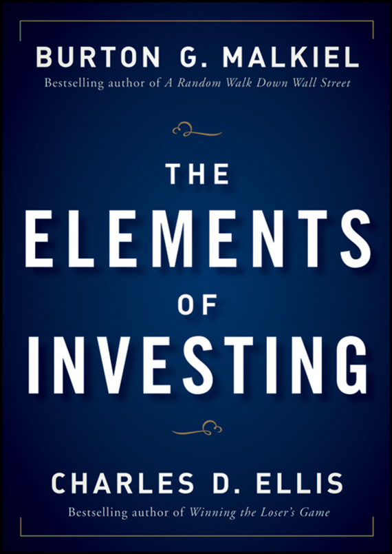 Charles D. Ellis The Elements of Investing reid hoffman angel investing the gust guide to making money and having fun investing in startups
