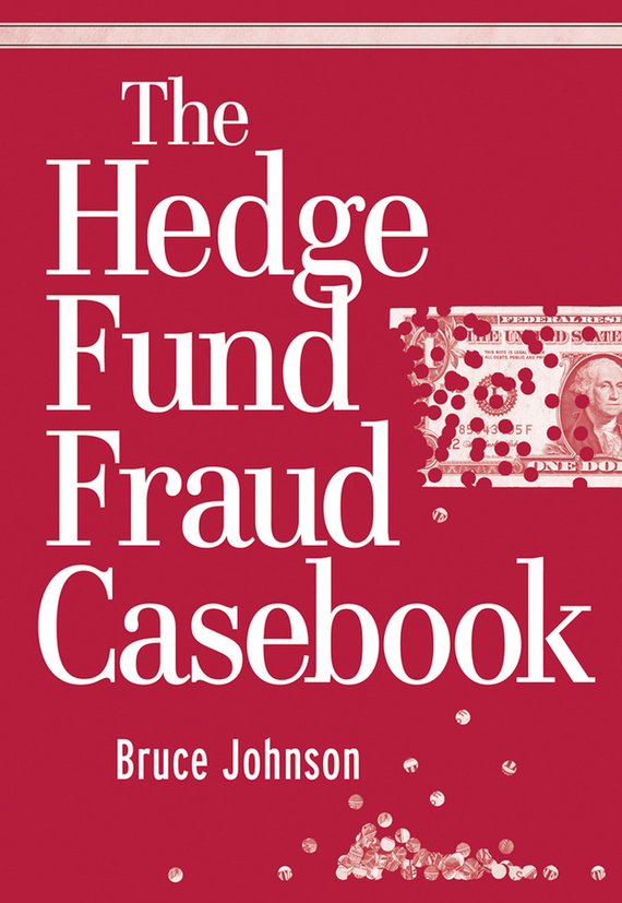 Bruce Johnson The Hedge Fund Fraud Casebook jason scharfman a hedge fund compliance risks regulation and management