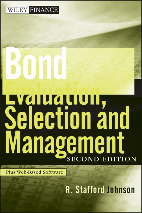 R. Johnson Stafford Bond Evaluation, Selection, and Management moorad choudhry fixed income securities and derivatives handbook