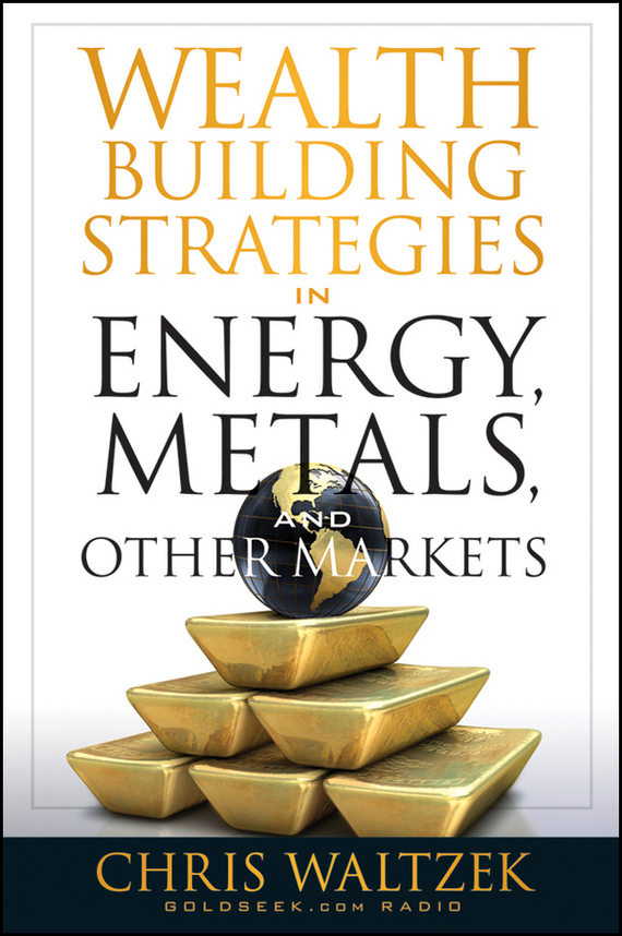 Chris  Waltzek Wealth Building Strategies in Energy, Metals, and Other Markets chris wormell george and the dragon