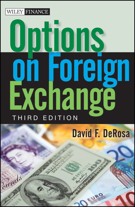 David DeRosa F. Options on Foreign Exchange pierino ursone how to calculate options prices and their greeks exploring the black scholes model from delta to vega