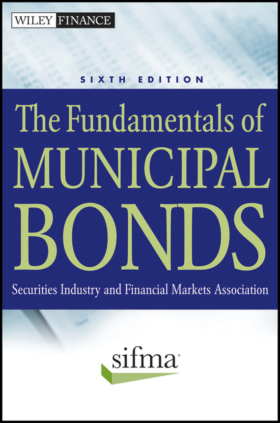 SIFMA The Fundamentals of Municipal Bonds moorad choudhry fixed income securities and derivatives handbook