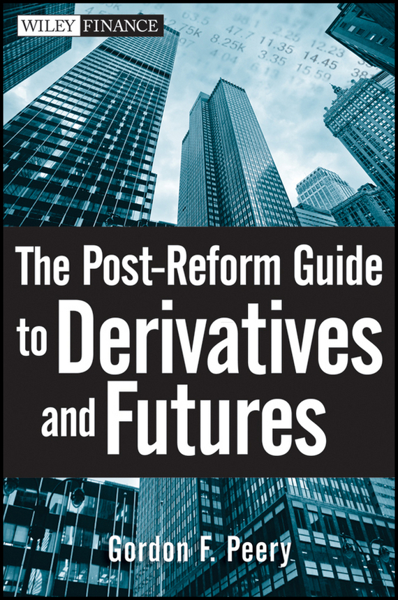 Gordon Peery F. The Post-Reform Guide to Derivatives and Futures new theophylline derivatives