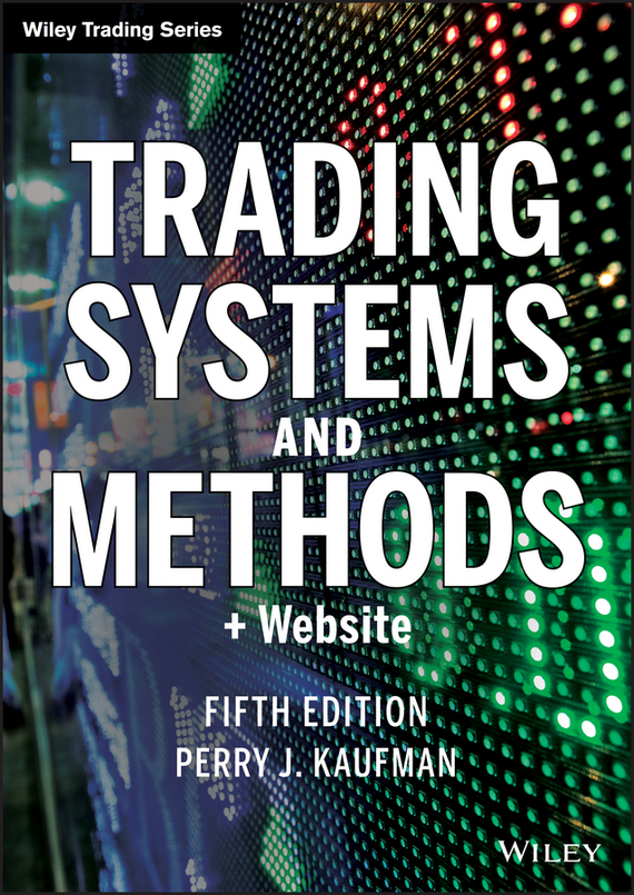 Perry Kaufman J. Trading Systems and Methods, цена и фото