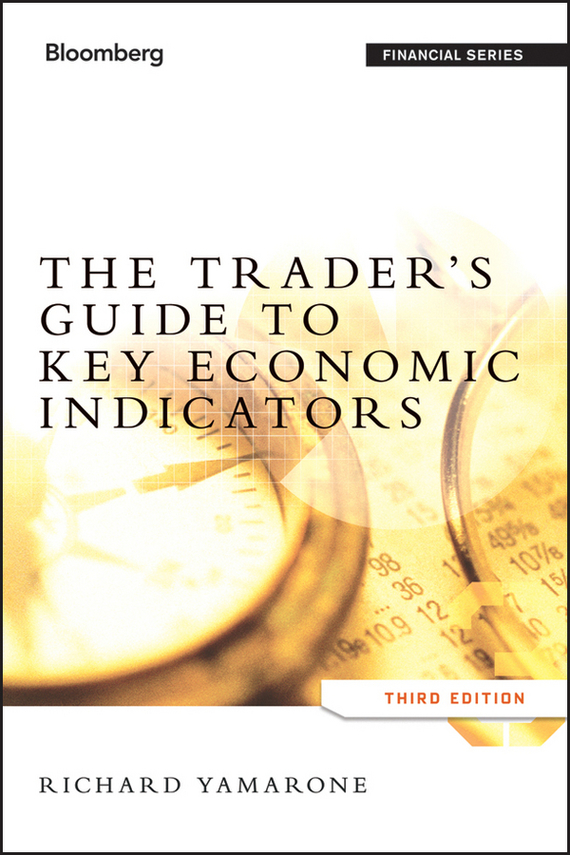 Richard Yamarone The Trader's Guide to Key Economic Indicators