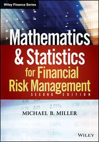 Michael Miller B. - Mathematics and Statistics for Financial Risk Management
