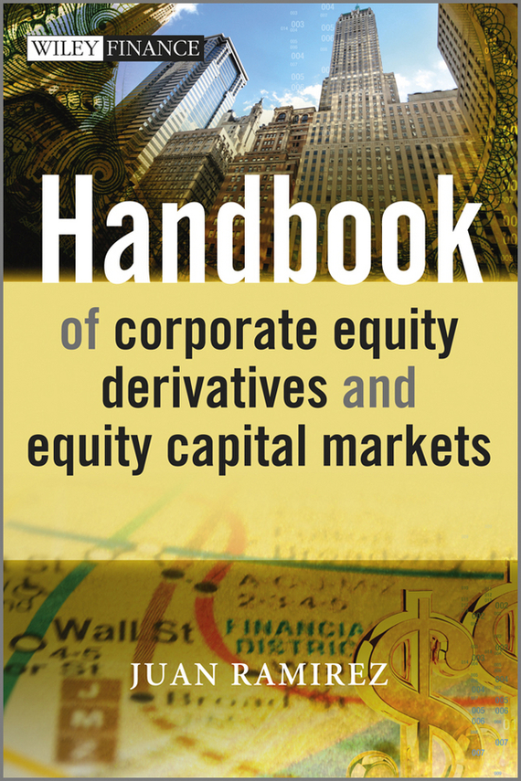 Juan  Ramirez Handbook of Corporate Equity Derivatives and Equity Capital Markets цены онлайн