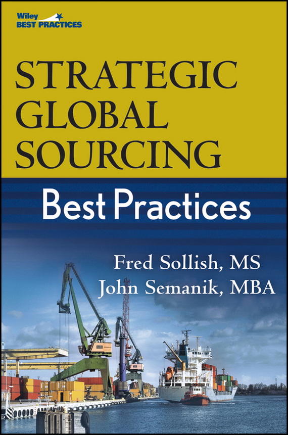 Fred Sollish Strategic Global Sourcing Best Practices ISBN: 9780470949283 practices