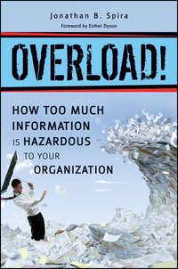 Jonathan Spira B. - Overload! How Too Much Information is Hazardous to your Organization