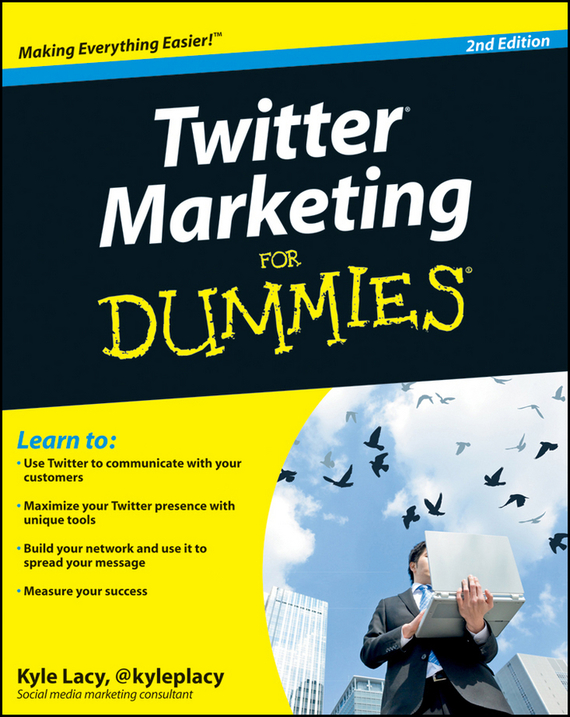 Kyle Lacy Twitter Marketing For Dummies laura fitton twitter for dummies