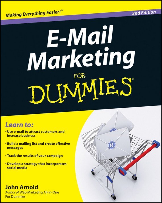 John  Arnold E-Mail Marketing For Dummies design a spam detector by analyzing user and e mail behavior