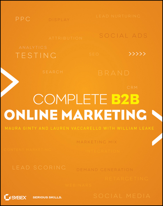 William Martin Leake Complete B2B Online Marketing michael fitzgerald building b2b applications with xml a resource guide