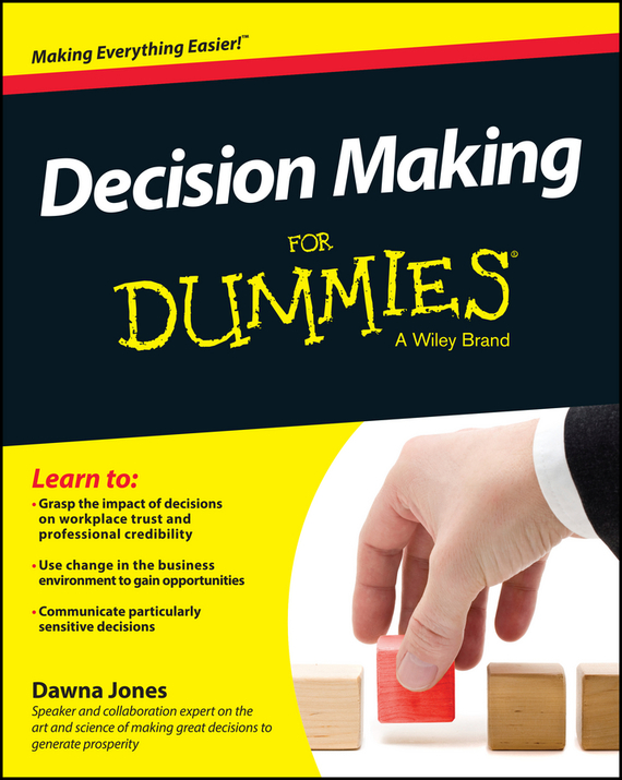 Dawna Jones Decision Making For Dummies david shelters start up guide for the technopreneur financial planning decision making and negotiating from incubation to exit