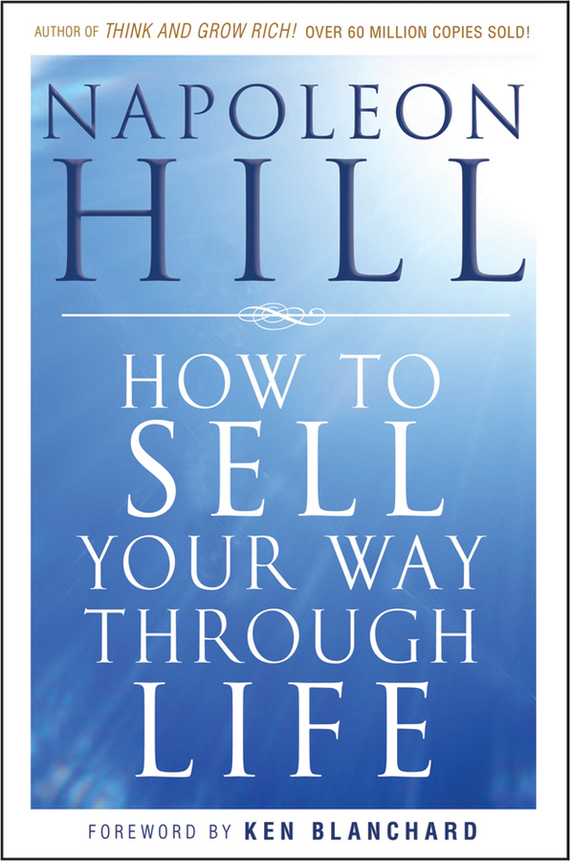 Napoleon  Hill How To Sell Your Way Through Life frances hesselbein my life in leadership the journey and lessons learned along the way