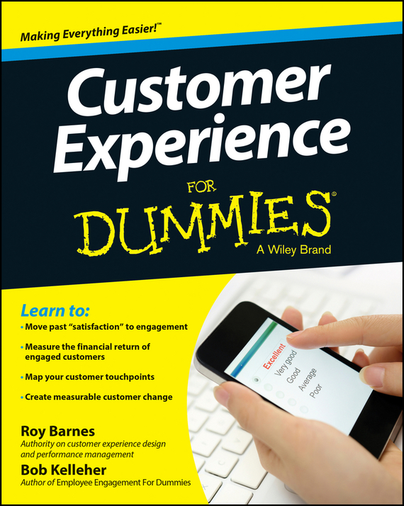 Bob Kelleher Customer Experience For Dummies kelly mcdonald crafting the customer experience for people not like you how to delight and engage the customers your competitors don t understand