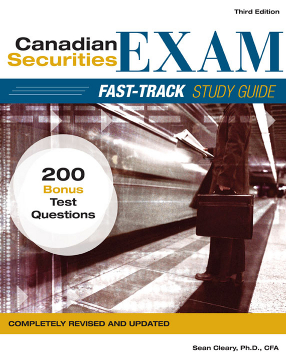 W. Cleary Sean Canadian Securities Exam Fast-Track Study Guide steven rice m 1 001 series 7 exam practice questions for dummies