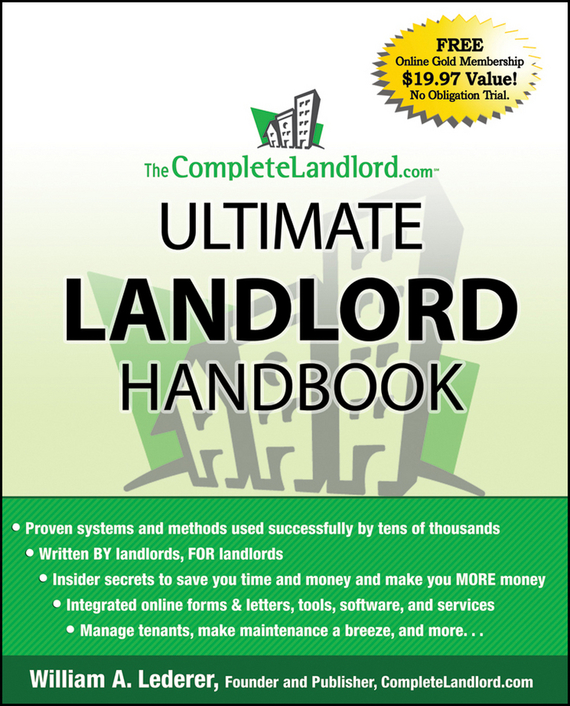 William Lederer A. The CompleteLandlord.com Ultimate Landlord Handbook laurence harmon landlord s legal kit for dummies