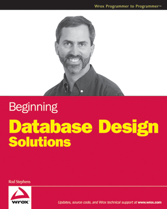 Rod  Stephens. Beginning Database Design Solutions