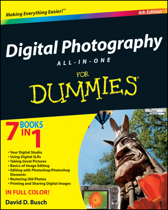 David Busch D. Digital Photography All-in-One Desk Reference For Dummies kim gilmour digital photography for the older and wiser get up and running with your digital camera