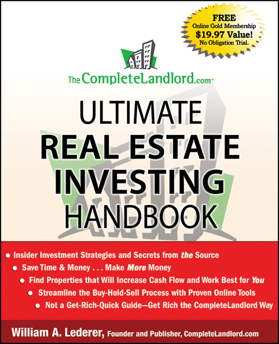 William Lederer A. The CompleteLandlord.com Ultimate Real Estate Investing Handbook ISBN: 9780470455364 stephen weiss l the big win learning from the legends to become a more successful investor