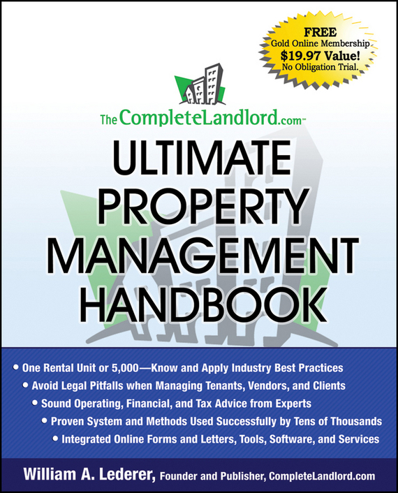 William Lederer A. The CompleteLandlord.com Ultimate Property Management Handbook william lederer a the completelandlord com ultimate real estate investing handbook