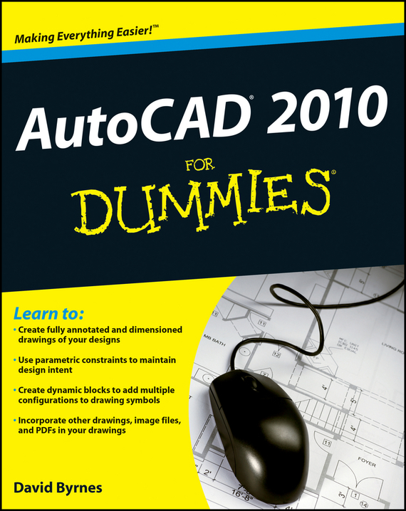 David Byrnes AutoCAD 2010 For Dummies mark middlebrook autocad 2005 for dummies