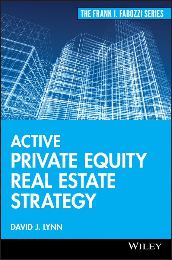 David Lynn J. Active Private Equity Real Estate Strategy prahl michael mastering private equity