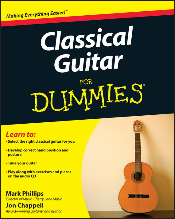 Jon  Chappell Classical Guitar For Dummies jon chappell rock guitar for dummies®