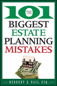 Herbert Nass E. - The 101 Biggest Estate Planning Mistakes
