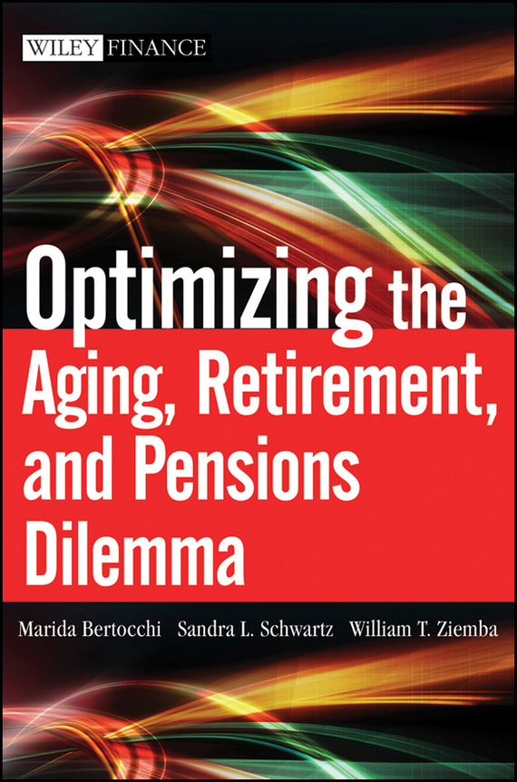 Marida Bertocchi Optimizing the Aging, Retirement, and Pensions Dilemma the developing nations and the digital economy the growth dilemma