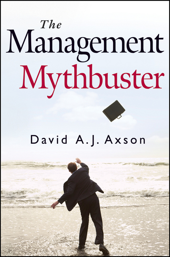 David Axson A.J. The Management Mythbuster ISBN: 9780470586280 сверло по металлу энкор 21032