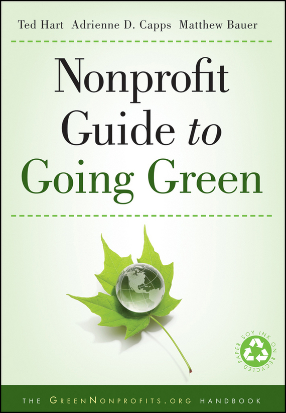 Ted  Hart Nonprofit Guide to Going Green alison green managing to change the world the nonprofit manager s guide to getting results