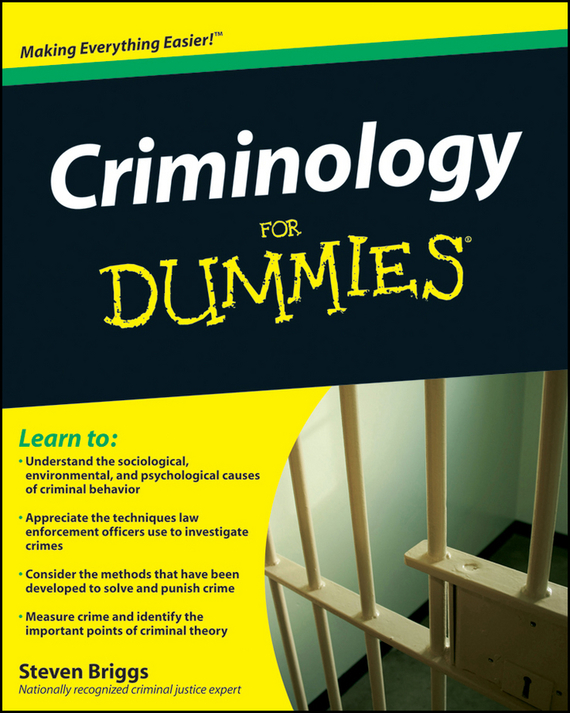 Steven  Briggs Criminology For Dummies emotions crime and justice