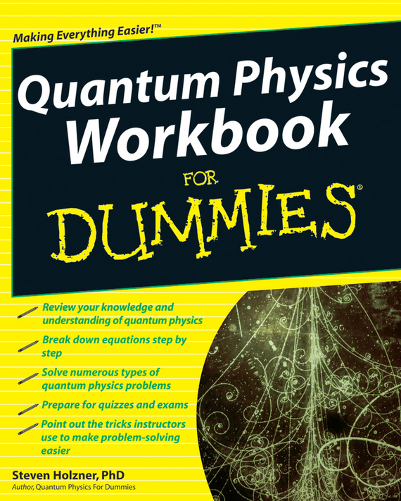 Steven Holzner Quantum Physics Workbook For Dummies ISBN: 9780470589977