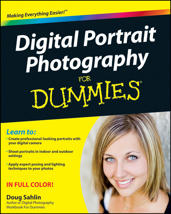 Doug Sahlin Digital Portrait Photography For Dummies chris bucher black and white digital photography photo workshop