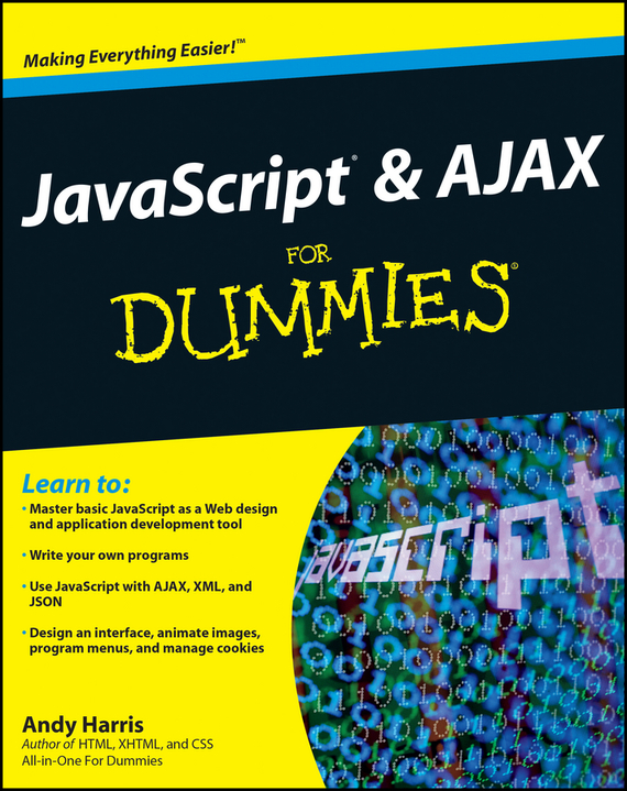 Andy Harris JavaScript and AJAX For Dummies kim marshall rethinking teacher supervision and evaluation how to work smart build collaboration and close the achievement gap
