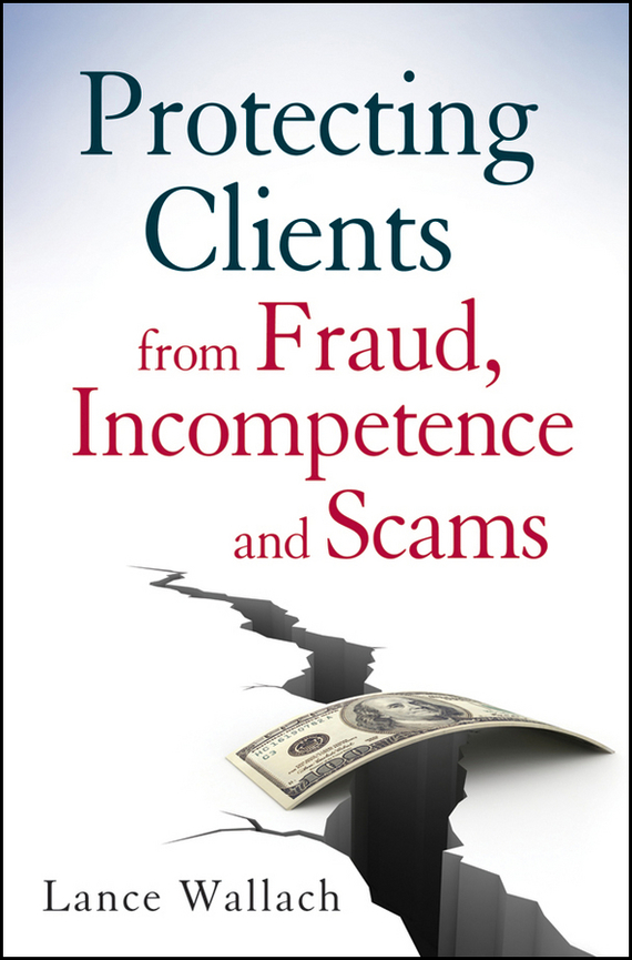 Lance  Wallach Protecting Clients from Fraud, Incompetence and Scams analysis for financial management