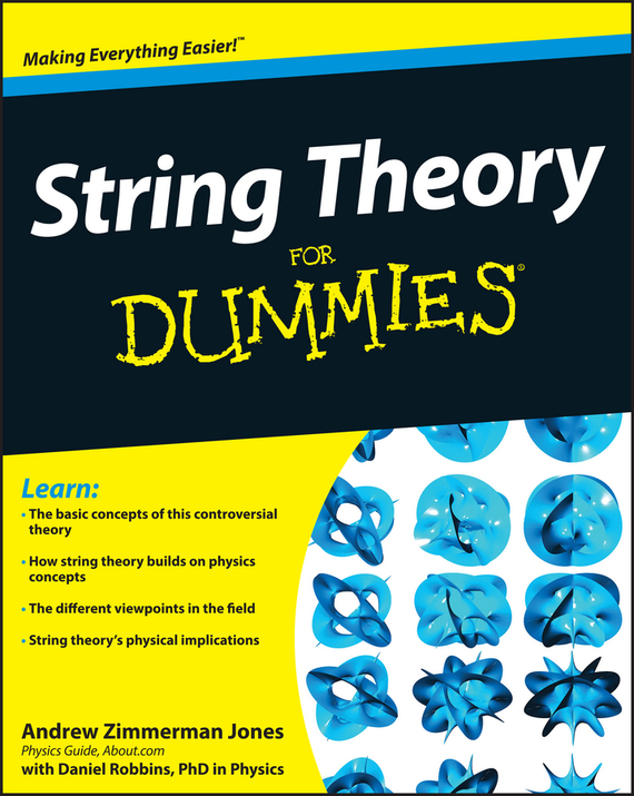 Daniel Robbins String Theory For Dummies azamat abdoullaev science and technology in the 21st century future physics