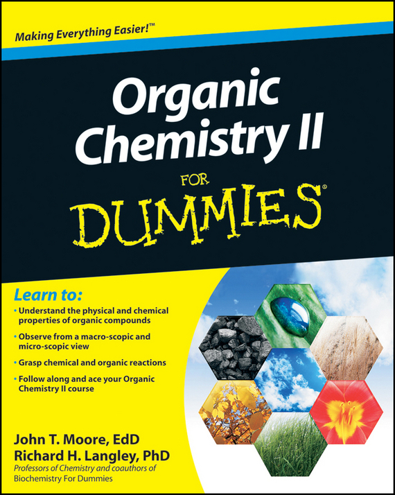 Richard Langley H. Organic Chemistry II For Dummies chemistry for dummies