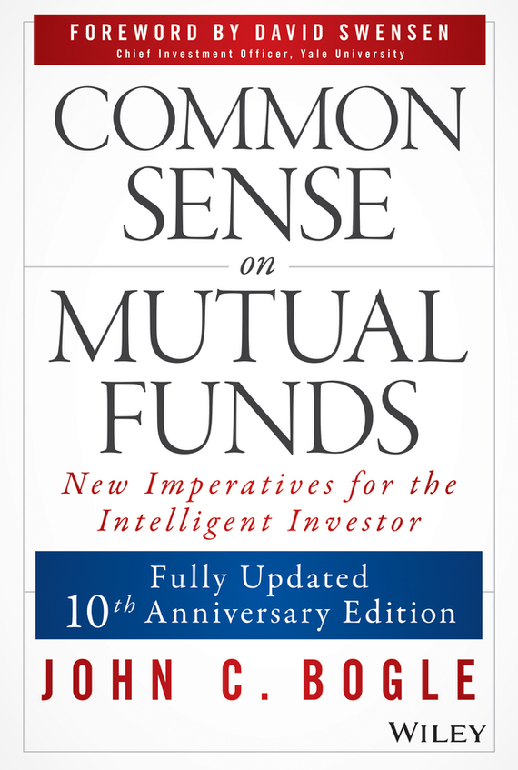 John Bogle C. Common Sense on Mutual Funds sense and sensibility an annotated edition