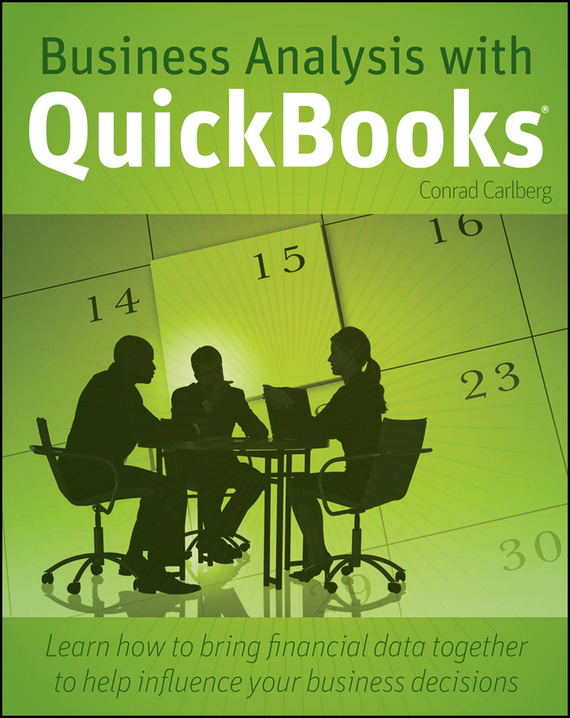 Conrad  Carlberg Business Analysis with QuickBooks yves hilpisch derivatives analytics with python data analysis models simulation calibration and hedging