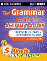 Jack  Umstatter - The Grammar Teacher's Activity-a-Day: 180 Ready-to-Use Lessons to Teach Grammar and Usage