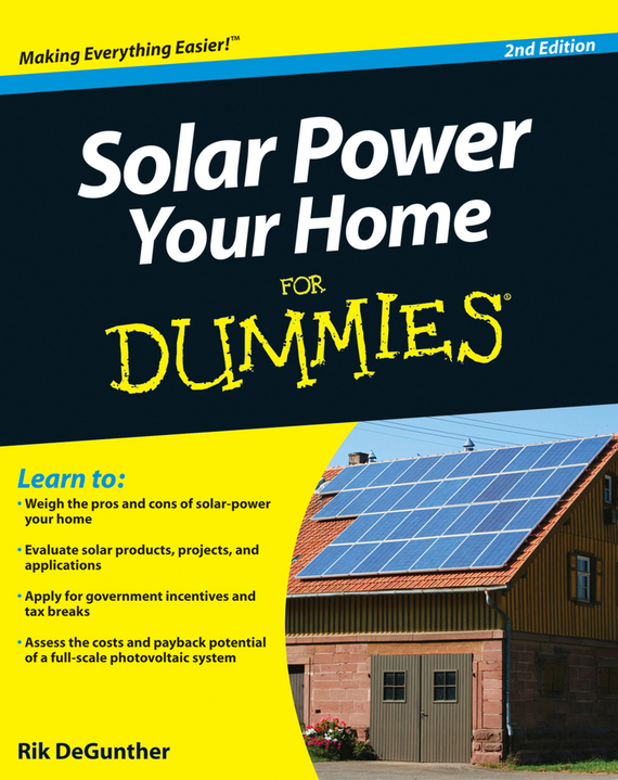 Rik DeGunther Solar Power Your Home For Dummies c chen julian physics of solar energy