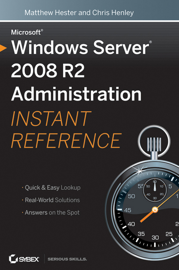 Matthew  Hester Microsoft Windows Server 2008 R2 Administration Instant Reference backup server